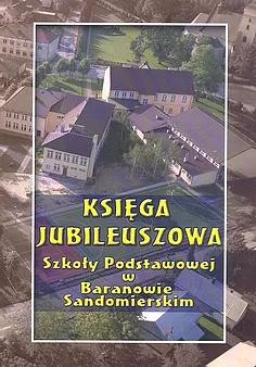 Księga jubileuszowa Szkoły Podstawowej
